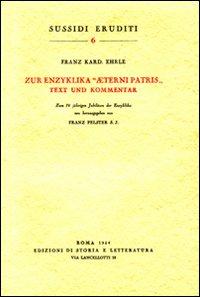 """Zur Enzyklika """"Aeterni Patris"""". Text und Kommentar zum 75 jaeh"""": Eherle Karde,Franz."""