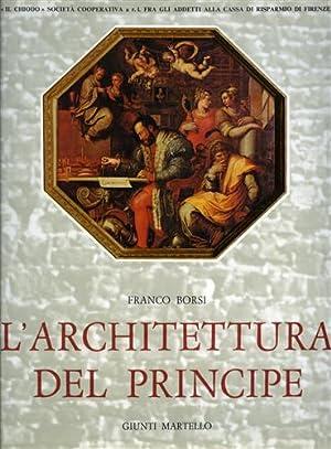 L'Architettura del Principe.: Borsi,Franco.