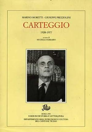 Carteggio 1920-1977.: Moretti,Marino. Prezzolini,Giuseppe.