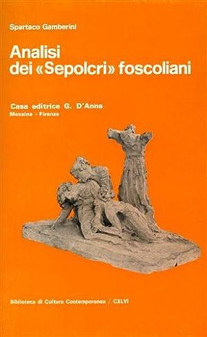 """""""Analisi dei """"Sepolcri"""" foscoliani. """": Gamberini,Spartaco."""