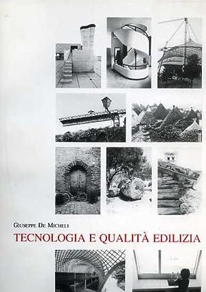Tecnologia e qualità edilizia. Dall'indice: La qualità ediliz: De Micheli,...