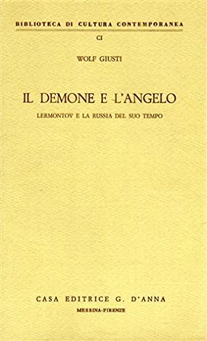 Il Demone e l'Angelo. Lermontov e la Russia del suo tempo.: Giusti, Wolf.