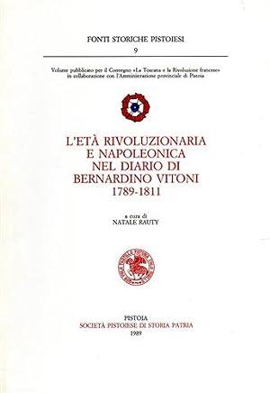 L'età rivoluzionaria e napoleonica nel diario di Bernardino Vitoni 1789-1811.: Rauty,...
