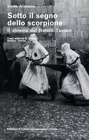 Sotto il segno dello scorpione. Il cinema dei fratelli Taviani.: Aristarco,Guido.
