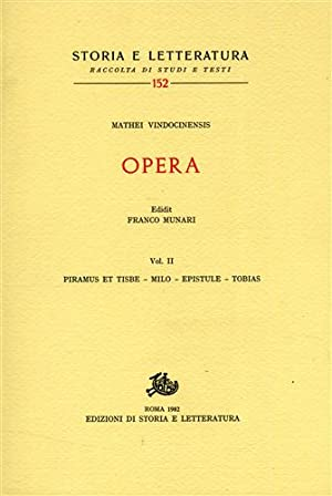 Opera. Vol.II: Piramus et Tisbe, Milo, Epistule, Tobias.: Vindocinensis,Mathei (Matteo di Vend�me).