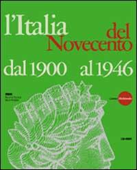 L'Italia del Novecento dal 1900 al 1946. Opera sulla politica, Cultura,: Ghione,Paola, Monina,...