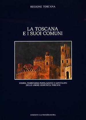 La Toscana e i suoi comuni. Storia,: Gabelli,Mario. Cherubini,Giovanni. (dir.).