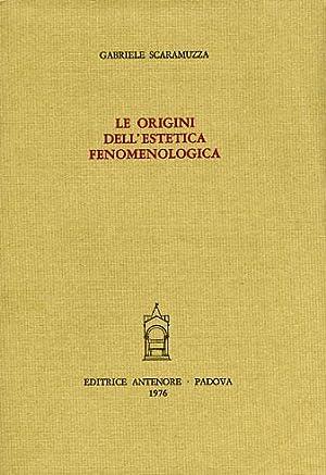 Le origini dell'estetica fenomenologica.: Scaramuzza,Gabriele.