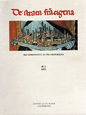 San Gimignano e la via Francigena. Numero monografico con saggi R: Rivista De Strata Francigena IV/...