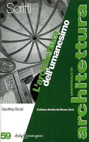 L'Architettura dell'Umanesimo.: Scott,Geoffreey.