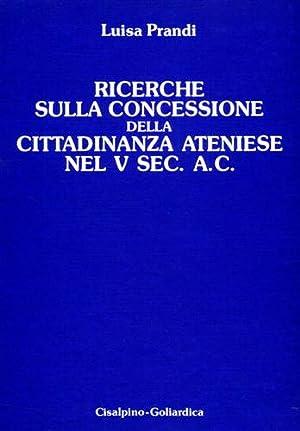 Ricerche sulla concessione della cittadinanza ateniese nel V sec. a.C.: Prandi,Luisa.