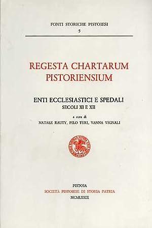 Regesta Chartarum Pistoriensium. Enti ecclesiastici e spedali.