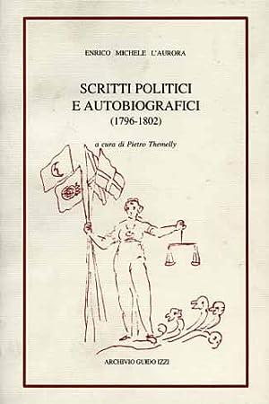 Scritti politici e autobiografici (1796-1802).: L'Aurora,Enrico Michele.