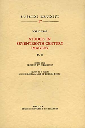 Studies in the Seventeenth-Century Imagery.Pt.II: 1,M.Praz,Addenda e corrigenda. 2,H.M.J.Sayles, ...
