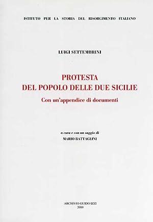 La protesta del popolo delle due Sicilie. Con un'appendice di documenti.: Settembrini,Luigi.