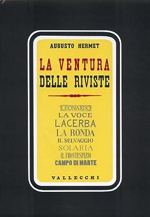 La ventura delle riviste. Leonardo, La Voce,: Hermet,Augusto.