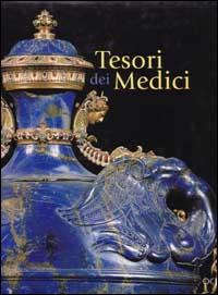 Tesori dalle collezioni Medicee.: Acidini Luchinat,C. Massinelli,A.M. Scalini,M.