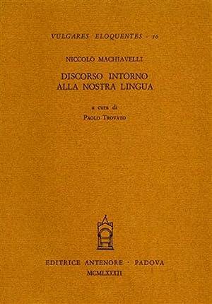 Discorso intorno alla nostra lingua.: Machiavelli,Niccol�.
