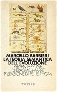 La teoria semantica dell'evoluzione.: Barbieri,Marcello.