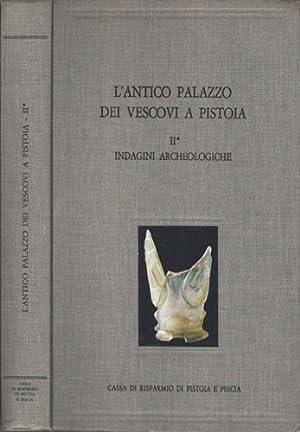 L'Antico Palazzo dei Vescovi a Pistoia. Vol.