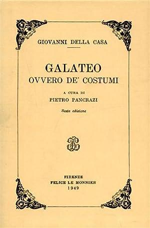Galateo. Ovvero dei costumi.: Della Casa,Giovanni.