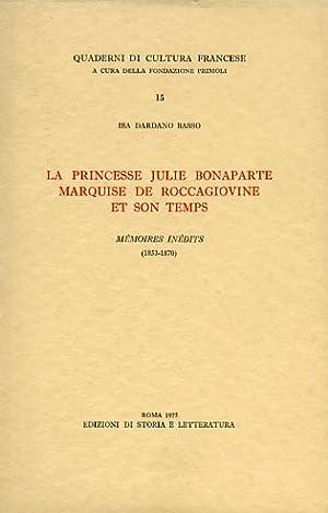 La Princesse Julie Bonaparte Marquise De Roccagiovine: Dardano Basso,Isa.