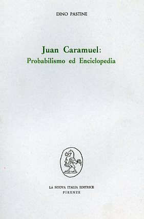 Juan Caramuel: Probabilismo ed Enciclopedia.: Pastine,Dino.