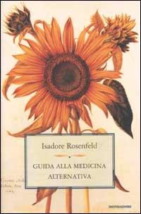 Guida alla medicina alternativa.: Rosenfeld,Isadore.