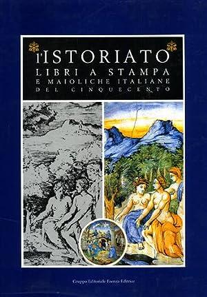 L'Istoriato. Libri a stampa e maioliche italiane: Catalogo della Mostra: