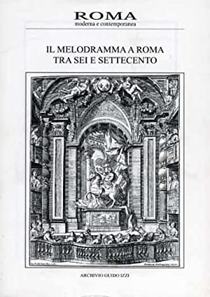 Roma Moderna e Contemporanea. Il melodramma a: Gianturco,C. Rostirolla,G. Brumana,B.