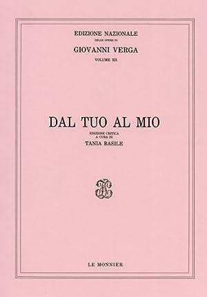Dal tuo al mio.: Verga,Giovanni.