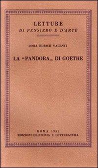 La Pandora di Goethe.: Burich Valenti, Dora.