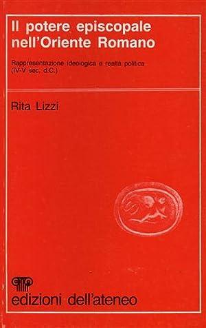 Il potere episcopale nell'Oriente Romano. Rappresentazione ideologica: Lizzi,Rita.