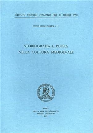 Storiografia e poesia nella cultura medioevale.: Atti del Colloquio: