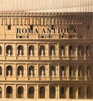 Roma Antiqua. Envois des architectes français (1788-1924). Forum, Colisée, Palatin.: ...