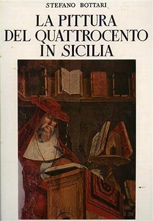 La Pittura del Quattrocento in Sicilia.: Bottari,Stefano.