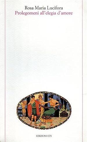 Prolegomeni all'elegia d'amore.: Lucifora,R.M.