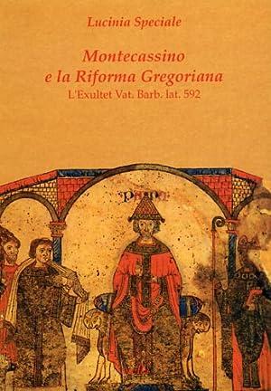 Montecassino e la Riforma Gregoriana. L'Exultet Vat.Barb.lat.592.: Speciale,Lucinia.