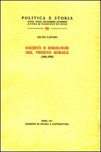 Società e Ideologie nel Veneto rurale (1866-1898).: Lanaro,Silvio.