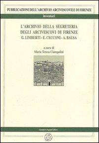L'archivio della segreteria degli Arcivescovi di Firenze G.Limberti, E.Cecconi, A.Bausa.: --