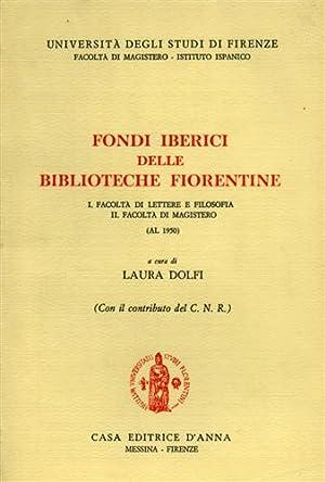 Fondi Iberici delle Biblioteche Fiorentine. Facoltà di: Dolfi,Laura.