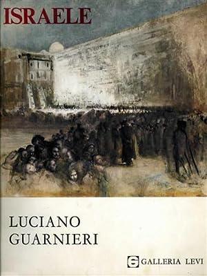 Israele. Dipinti e disegni di Luciano Guarnieri.: Catalogo della Mostra: