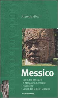 Messico. Città del Messico e Altopiano Centrale,: Aimi,Antonio.