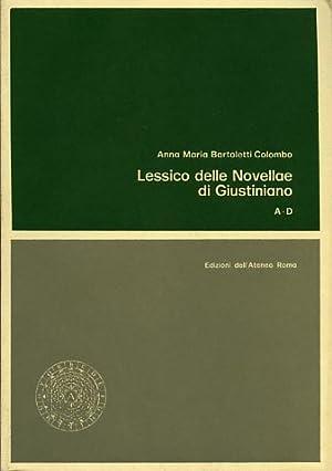 Lessico delle novellae di Giustiniano nella versione dell'Authenticum. Vol.I: A-D.: Bartoletti...