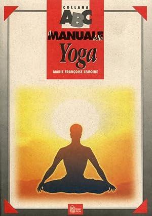 Il manuale dello Yoga.: Lemoine,Marie Francoise.