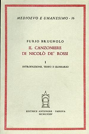 Il Canzoniere di Nicolò de' Rossi. Vol.I:Introduzione, testo e glossario.: Brugnolo,...