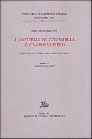 I capitelli di Cittadella e Camposampiero. Indagine sul Sacro nell'Alto Padovano.: ...