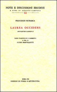 Laurea Occidens. Bucolicum Carmen X.: Petrarca,Francesco.