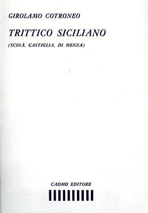 Trittico siciliano. (Scinà,Castiglia,Di Menza).: Cotroneo,Girolamo.