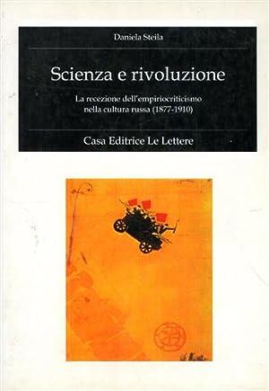 Scienza e rivoluzione. La recezione dell'empiriocriticismo nella: Steila,Daniela.